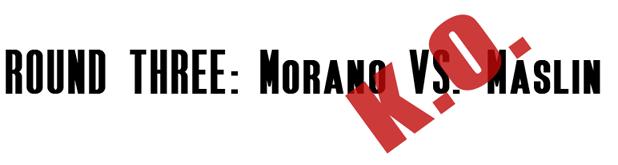 morano_vs_maslin